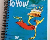 Happy Birthday to You Dr. Seuss Recycled Journal Notebook