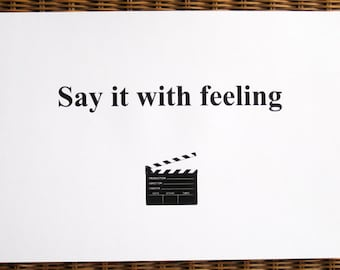Cinema, Hollywood & Acting - Say It With Feeling - limited edition screenprint