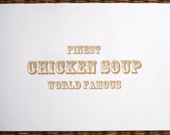 World Famous Chicken Soup - limited edition screenprint