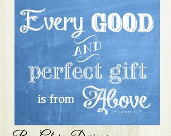 Bible Verse, Wall art, Scripture art, faith Chalkboard,Nursery print, Every good and perfect gift James 1:17, Digital Printable File 300 dpi