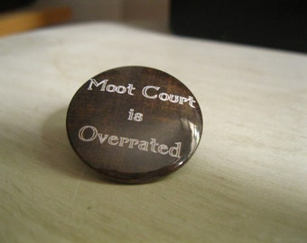 Moot Court Pinback Button, Lawyer Quote, Lawyer Button, Law Student Gift, Law School Gift, Keychain, Lawyer Magnet, Attorney Badge, Lawyer