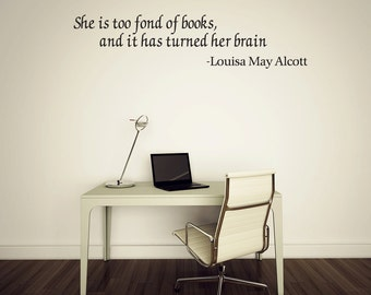 She is too fond of books and it has Turned her Brain Vinyl Wall Decal Quotes (v330)