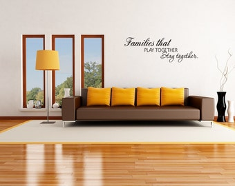 Families that Play Together Stay Together Vinyl Wall Decal Quotes (v353)