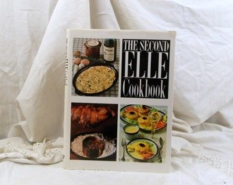 Vintage French 1985 The Second Elle Cook Book  192 pages Written in English / French Cook Book / Vintage Retro Home Interior / House Wife