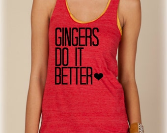 Gingers Do It Better - Racerback Tank Top- Sizes S-XL. Other Colors Available