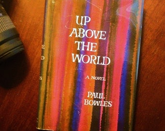 Paul Bowles: Up Above The World 1966 Simon and Schuster 1st Edition 1st Printing Hardcover Book with Dust Jacket