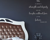 She is clothed in strength and dignity and she laughs without fear... Proverbs 31:25 - Wall Decals - Quote - Scripture - Bible Verse