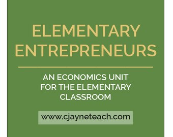Elementary Entrepreneurs: Economics in the Classroom Lesson Plan