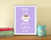 Lilac Funny Tea Print - Lionel Richie Inspired - Hello, Is it Tea You're Looking For Digital Download
