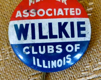 Original 1940  Wendell Wilkie Presidential Campaign Pin Back Button - Willkie Clubs Of Illinois - Free Shipping