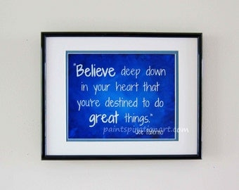 Inspirational Quote Print Art Prints - Believe Deep In Your Heart Joe Paterno Saying - Inspiring Wall Art - Blue & White Penn State Artwork