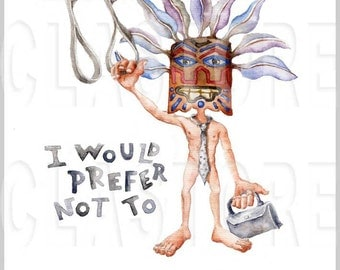 I would prefer not to. Digital print of an original watercolor.