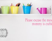 Please excuse the mess...mommy is crafting Vinyl Wall Decal