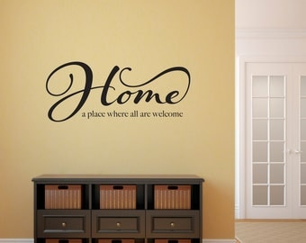 Home Wall Decal - Home a place where all are welcome Decal - Quote Decal - Medium