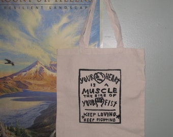 Tote Bag -  Your Heart is a Muscle the Size of Your Fist - Natural Color Canvas Tote - off white beige sturdy - keep loving fighting justice