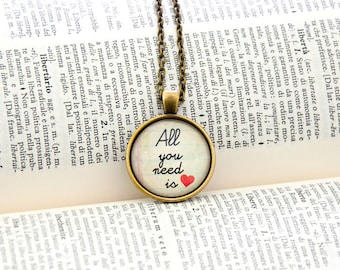 All you need is love necklace-quote necklace-quote pendant-love jewelry-custom necklace-literary quote necklace-jewerly-by NATURA PICTA