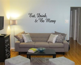 Eat, Drink & Be Merry - Vinyl Wall Decal Lettering Graphic