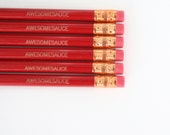 awesomesauce red pencil set of 6. because the sauce is strong with this one. stocking stuffers