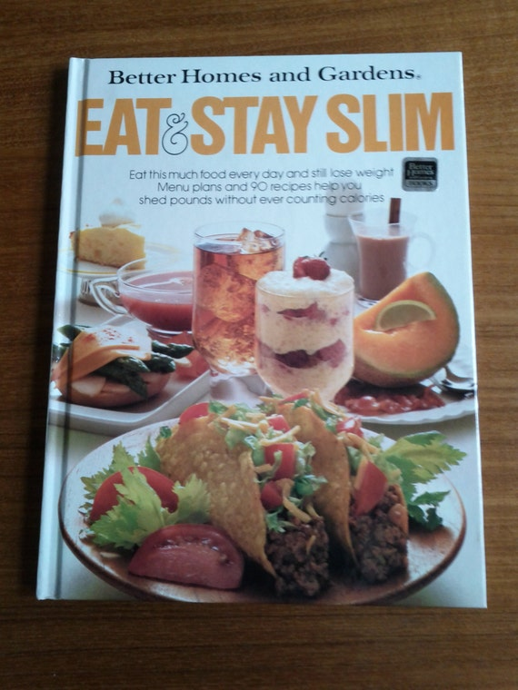 Better Homes And Gardens Diet Cookbook Eat Stay
