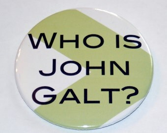 Who is John Galt - Bibliophile Pin or Magnet/ Bookworm Gift / Bookish Button / Atlas Shrugged Inspired / Stocking Stuffer / Book Lover Gift