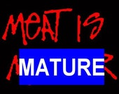 Mature Meat is Mur&er Animal Rights Anti Vivisection Political Printed Artwork Sew on 4 x 3in Twill Patch Accessory Free S/h MBG