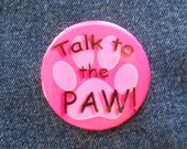 Talk To The Paw Button