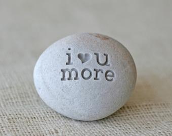 i love you more - engraved beach stone - ready gift - handmade in California