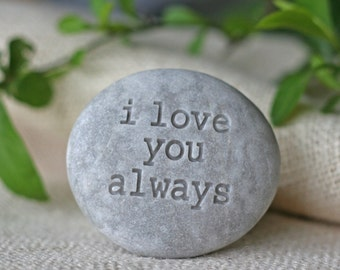 I love you always - engraved stone ready to ship