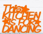 This Kitchen is for Dancing (kitchen sign)