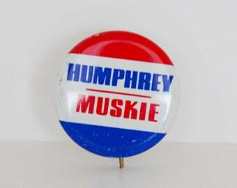 Vintage 1968 Hubert Humphrey - Edmund Muskie Democrat Presidential Campaign Pinback Button