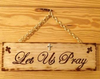 Decorative Wall Hanging Wood sign - Let Us Pray