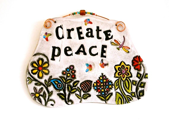 Create Peace Wall Hanging Sign - HandMade Organic Letterpress Stamped Words & Flowers - Inspirational Clay Plaque