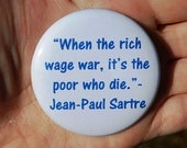 Anti War Hippie Jean Paul Sartre Quote Button/Badge or Magnet 5.7cm/2.25in
