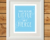 Though She Be But Little - Printable Art - She is Fierce - Sky Blue