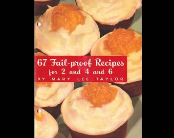 67 Fail Proof Recipes for 2 and 4 and 6 by Mary Lee Taylor - Vintage Recipe Book c. 1941