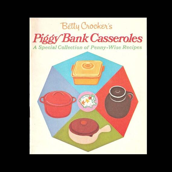 Betty Crocker's Piggy Bank Casseroles - Vintage Recipe Booklet c. 1970