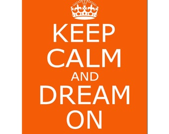 Keep Calm and Dream On - 8x10 Nursery Quote Print - Kids Wall Art - CHOOSE YOUR COLORS - Shown in Red Orange, Gray, and More