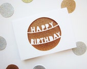 Metallic Happy Birthday Card - Paper Cut Birthday Card - Papercut Birthday Card - Happy Birthday Card - Glitter Greeting Card - Copper Card