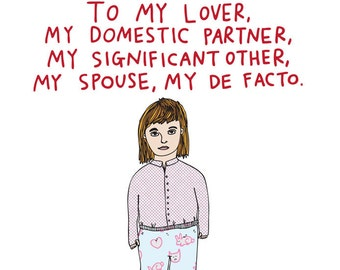 Romantic Card - To My Lover, My Domestic Partner, My Significant Other, My Spouse, My De Facto. I Love You GIRL VERSION