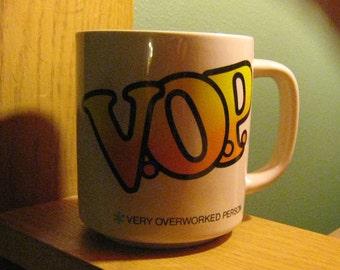 Vintage V.O.P. 'Very Overworked Person' Coffee Mug - 1980's