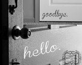 Hello. Goodbye. Vinyl Decal