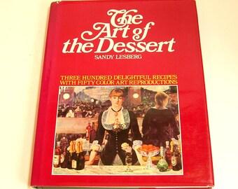 The Art Of Dessert By Sandy Lesburg Vintage Cookbook
