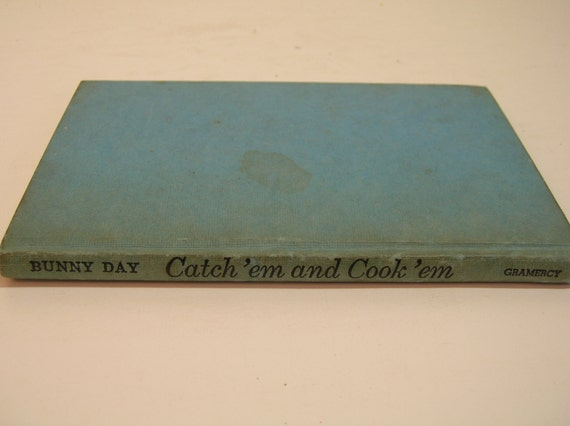 Catch 'Em And Cook 'Em By Bunny Day Vintage Shellfish Cookbook