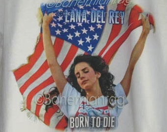 SALE Lana Del Rey T-Shirt American Chic Be Dope, be Proud like an American Born to Die USA Flag Chic