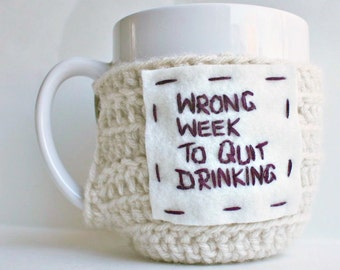 Quit Drinking funny coffee mug cozy handmade cover