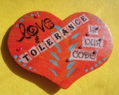 Heart Shaped Magnet Love and Tolerance is our Code  AA Recovery Sobriety Inspirational