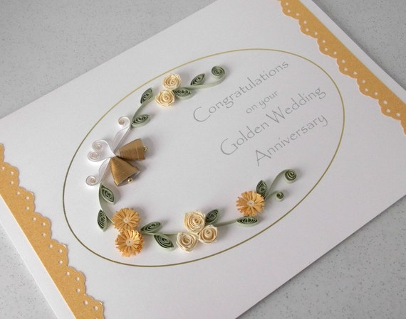 Quilled 50th golden wedding anniversary card, handmade greeting