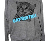 Cat sweater- CAT TASTIC womens raglan pullover shirt sweatshirt- american apparel S M L -- skip n whistle