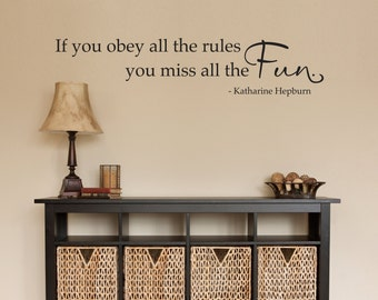 Katharine Hepburn Quote Wall Decal - If you obey all the rules you miss all the fun Wall Sticker - Large