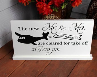 Wedding Sign, The new Mr. & Mrs. are cleared for Take Off.  Reception Sign with Base and Artwork. Guest Book, Bride and Groom Send Off.